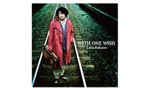 葉加瀬太郎 WITH ONE WISH